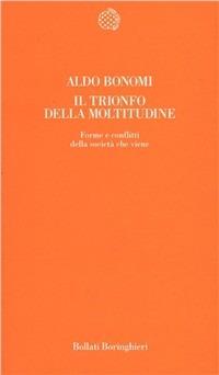 TRIONFO DELLA MOLTITUDINE. FORME E CONFL