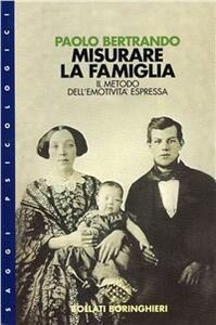 Misurare la famiglia: il metodo dell'emotività espressa - Paolo Bertrando - copertina