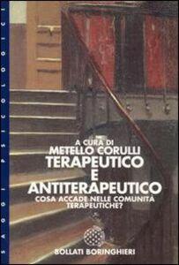 Foto Cover di Terapeutico e antiterapeutico: cosa accade nelle comunità terapeutiche, Libro di Metello Corulli, edito da Bollati Boringhieri