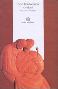 Foto Cover di Genitori. Una nascita psicologica, Libro di Piera Brustia Rutto, edito da Bollati Boringhieri