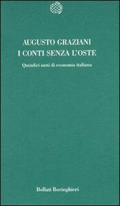 Foto Cover di I conti senza l'oste. Quindici anni di economia italiana, Libro di Augusto Graziani, edito da Bollati Boringhieri