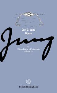 Libro Opere. Vol. 9\1: Gli archetipi e l'Inconscio collettivo. Carl Gustav Jung