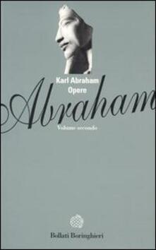 Opere. Vol. 2 - Karl Abraham - copertina