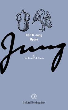 Opere. Vol. 13: Studi sull'Alchimia. - Carl Gustav Jung - copertina