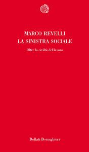 Foto Cover di La sinistra sociale, Libro di Marco Revelli, edito da Bollati Boringhieri
