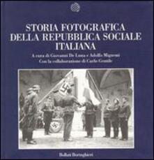 Storia fotografica della Repubblica Sociale Italiana - Giovanni De Luna,Adolfo Mignemi - copertina