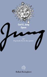 Opere. Vol. 10\1: Civiltà in transizione: il periodo fra le due guerre. Psicologia e poesia.