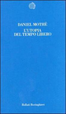 L' utopia del tempo libero - Daniel Mothé - copertina