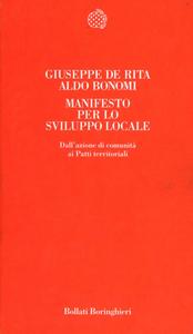 Libro Manifesto per lo sviluppo locale. Teoria e pratica dei patti territoriali Giuseppe De Rita , Aldo Bonomi