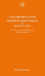 Distretti industriali e made in Italy. Le basi reali del rinnovamento italiano