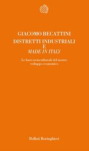 Libro Distretti industriali e made in Italy. Le basi reali del rinnovamento italiano Giacomo Beccattini