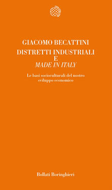 Distretti industriali e made in Italy. Le basi reali del rinnovamento italiano - Giacomo Beccattini - copertina