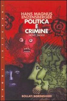 Politica e crimine. Nove saggi - Hans Magnus Enzensberger - copertina