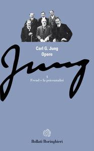 Foto Cover di Opere. Vol. 4: Freud e la psicoanalisi., Libro di Carl Gustav Jung, edito da Bollati Boringhieri