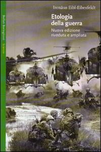 Libro Etologia della guerra Irenäus Eibl-Eibesfeldt