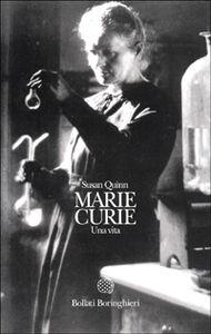Foto Cover di Marie Curie: una vita, Libro di Susan Quinn, edito da Bollati Boringhieri