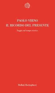 Libro Il ricordo del presente Paolo Virno