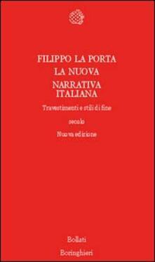 La nuova narrativa italiana. Travestimenti e stili di fine secolo - Filippo La Porta - copertina