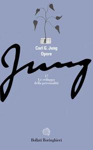 Foto Cover di Opere. Vol. 17: Lo sviluppo della personalità., Libro di Carl Gustav Jung, edito da Bollati Boringhieri