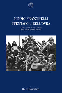 Fondazionesergioperlamusica.it I tentacoli dell'OVRA. Agenti, collaboratori e vittime della polizia politica fascista Image