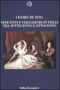 Vedutisti e viaggiatori tra Settecento e Ottocento
