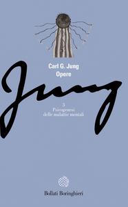 Libro Opere. Vol. 3: Psicogenesi delle malattie mentali. Carl Gustav Jung