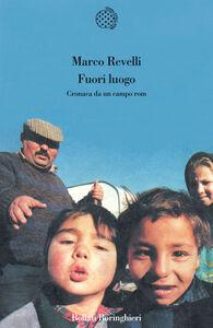 Foto Cover di Fuori luogo. Cronaca da un campo rom, Libro di Marco Revelli, edito da Bollati Boringhieri