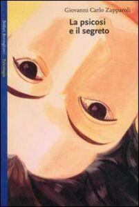 Libro La psicosi e il segreto Giovanni C. Zapparoli