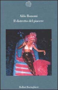 Foto Cover di Il distretto del piacere, Libro di Aldo Bonomi, edito da Bollati Boringhieri
