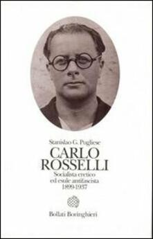 Carlo Rosselli. Socialista eretico ed esule antifascista 1889-1937.pdf