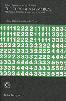 Che cos'è la matematica? Introduzione elementare ai suoi concetti e metodi - Richard Courant,Herbert Robbins - copertina