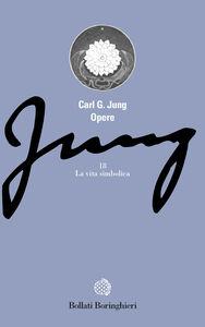 Libro Opere. Vol. 18: La vita simbolica. Carl Gustav Jung