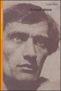 Libro Artaud attore Carlo Pasi