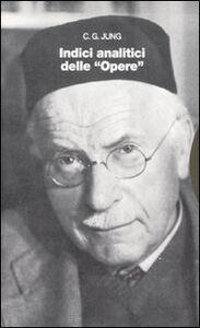 Foto Cover di Opere. Vol. 19\2: Indici analitici., Libro di Carl Gustav Jung, edito da Bollati Boringhieri