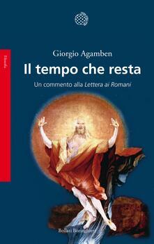 Il tempo che resta. Un commento alla Lettera ai romani - Giorgio Agamben - copertina