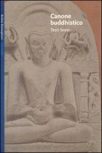 Foto Cover di Canone buddhistico. Testi brevi, Libro di  edito da Bollati Boringhieri