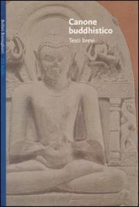 Libro Canone buddhistico. Testi brevi