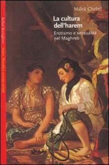 La cultura dell'harem. Erotismo e sessualità nel Magreb - Malek Chebel - copertina