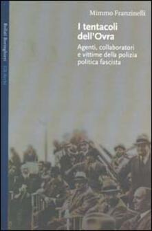 I tentacoli dell'OVRA. Agenti, collaboratori e vittime della polizia politica fascista - Mimmo Franzinelli - copertina
