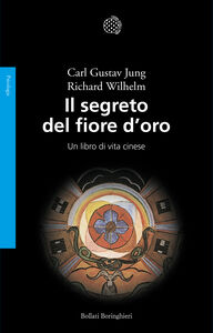 Foto Cover di Il segreto del fiore d'oro. Un libro di vita cinese, Libro di Carl Gustav Jung,Richard Wilhelm, edito da Bollati Boringhieri
