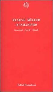 Sciamanismo. Guaritori, spiriti, rituali
