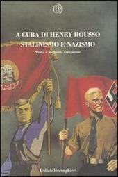 Stalinismo e nazismo. Storia e memoria comparate