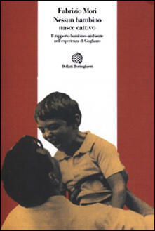 Nessun bambino nasce cattivo. Il rapporto bambino-ambiente nell'esperienza di Gugliano - Fabrizio Mori - copertina