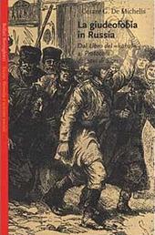 La giudeofobia in Russia. Dal Libro del «Kahal» ai Protocolli dei Savi di Sion