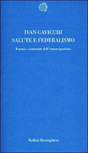 Libro Salute e federalismo. Forma e contenuti dell'emancipazione Ivan Cavicchi