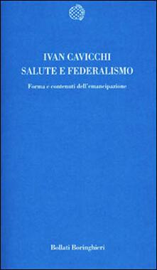 Salute e federalismo. Forma e contenuti dell'emancipazione - Ivan Cavicchi - copertina
