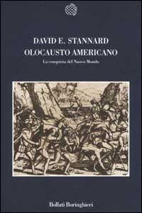 Foto Cover di Olocausto americano. La conquista del Nuovo Mondo, Libro di David E. Stannard, edito da Bollati Boringhieri