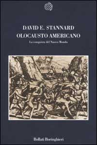 Libro Olocausto americano. La conquista del Nuovo Mondo David E. Stannard