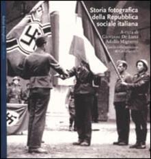 Listadelpopolo.it Storia fotografica della Repubblica sociale italiana Image