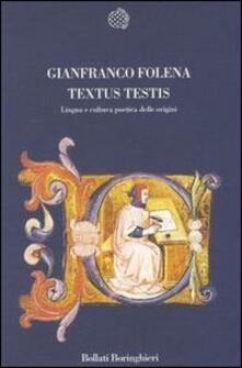 Textus testis. Lingua e cultura poetica dalle origini - Gianfranco Folena - copertina